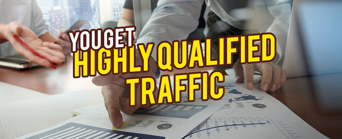 You Get Highly Qualified Traffic