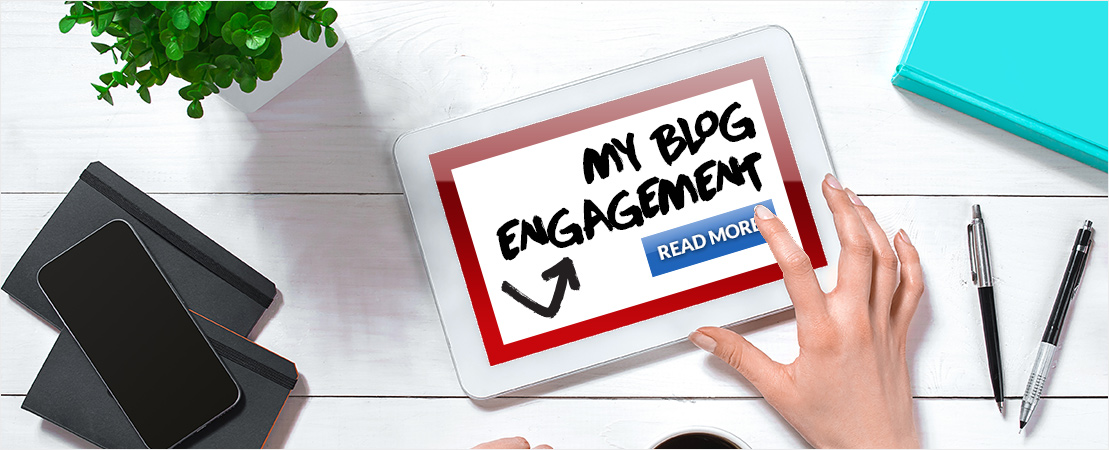 6 Proven Ways To Boost Your Blog Engagement