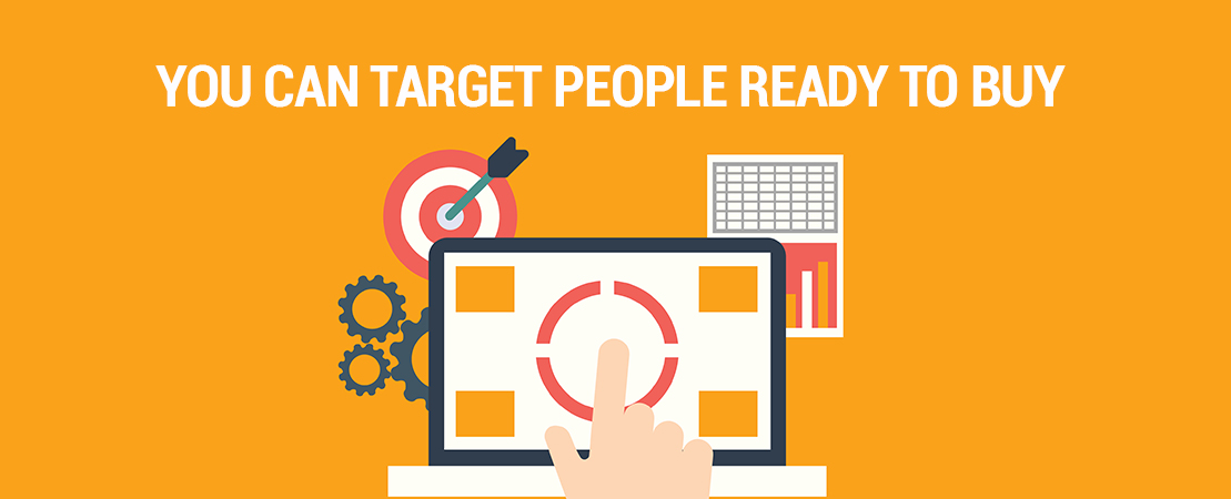 You Can Target People Ready To Buy