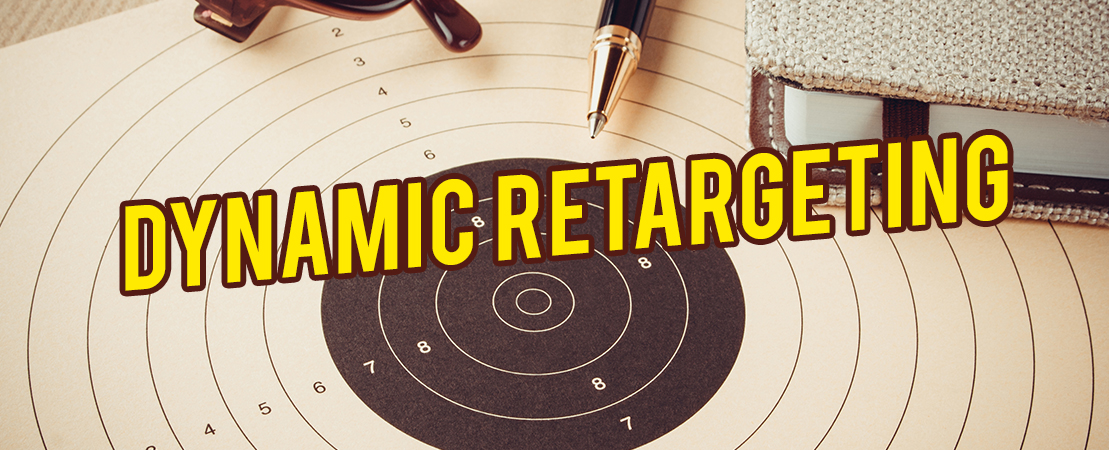 Dynamic Retargeting: What it is and How it Can Take your Business to the Next Level